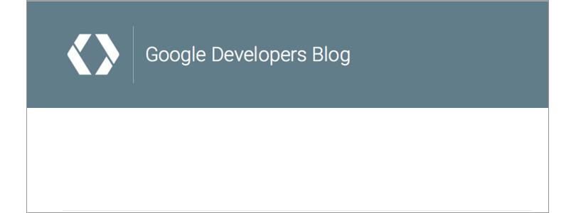 Googleデベロッパーズブログ